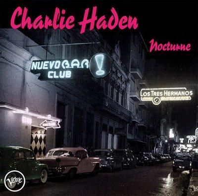 CHARLIE HADEN & GONZALO RUBALCABA – Nocturne (2001) La marque indélébile d'un Latin Jazz raffiné