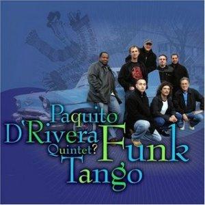 paquito-drivera-quintet-funk-tango-2007