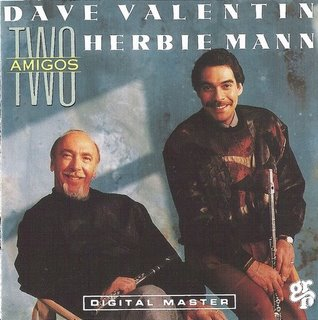 DAVE VALENTIN and HERBIE MANN- Two Amigos