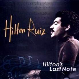 HILTON RUIZ - Last Note