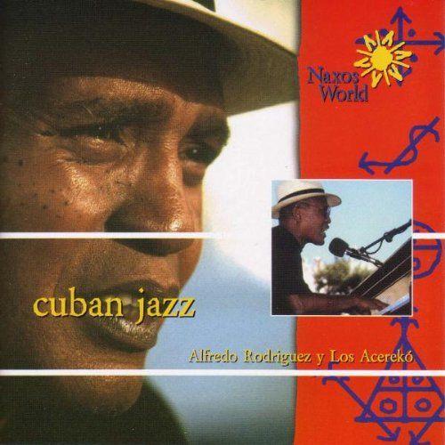 ALFREDO RODRIGUEZ y Los acerekó - Cuban Jazz (2002) Le pianiste cubain par excellence !